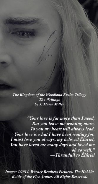 Love poem from Thranduil to his beloved Êlúriel. #TolkienFanFiction #Love #Thranduil #InHonorofTolkien #TKWRTrilogy