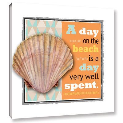 """Beachcrest Home A Day Graphic Art on Wrapped Canvas Size: 36"""" H x 36"""" W x 2"""" D"""