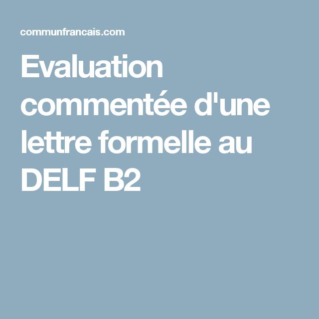 Evaluation Commentée D Une Lettre Formelle Au Delf B2