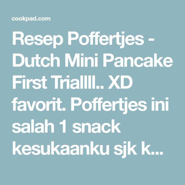 Resep Poffertjes Dutch Mini Pancake First Triallll Xd Oleh Tintin Rayner Resep Di 2020 Tintin Resep