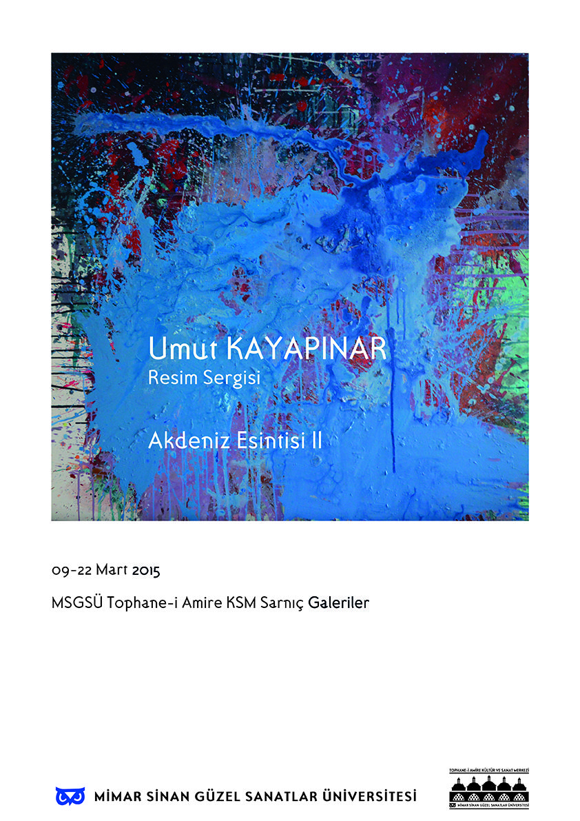 Akdeniz Esintisi II 9-22 Mart 2015 MSGSÜ Tophane-i Amire KSM Sarnıç Galeriler