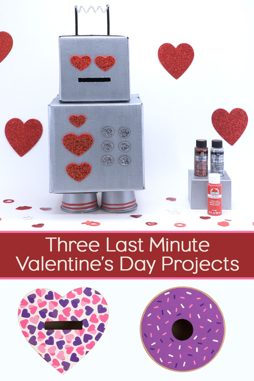 3 Last Minute Valentine S Day Projects In 2020 Valentine S Day Diy Valentines Diy Valentine Day Crafts