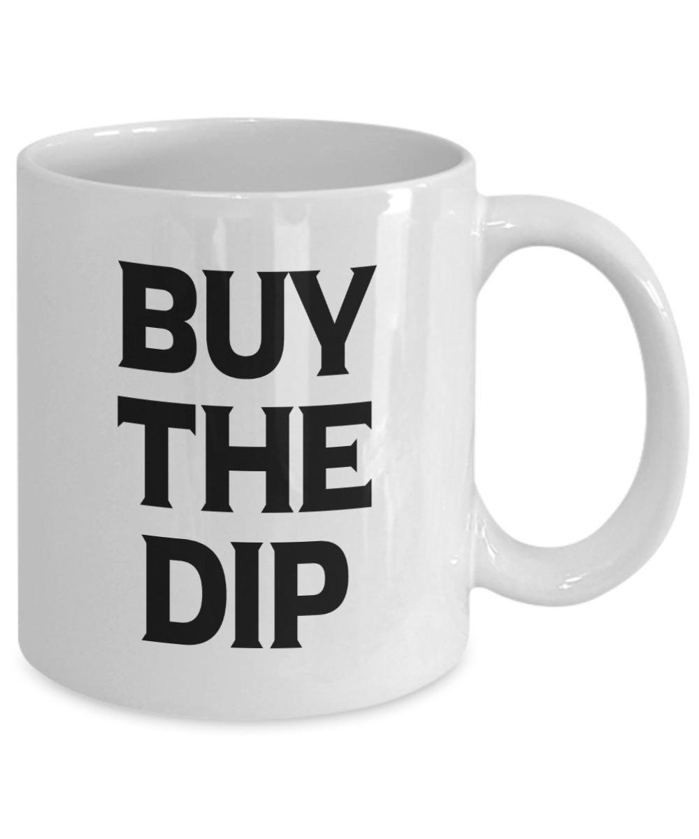 Buy the Dip Trader Mug Investor Trading Stock Market