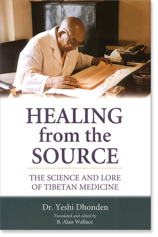 Healing from the Source The Science and Lore of Tibetan