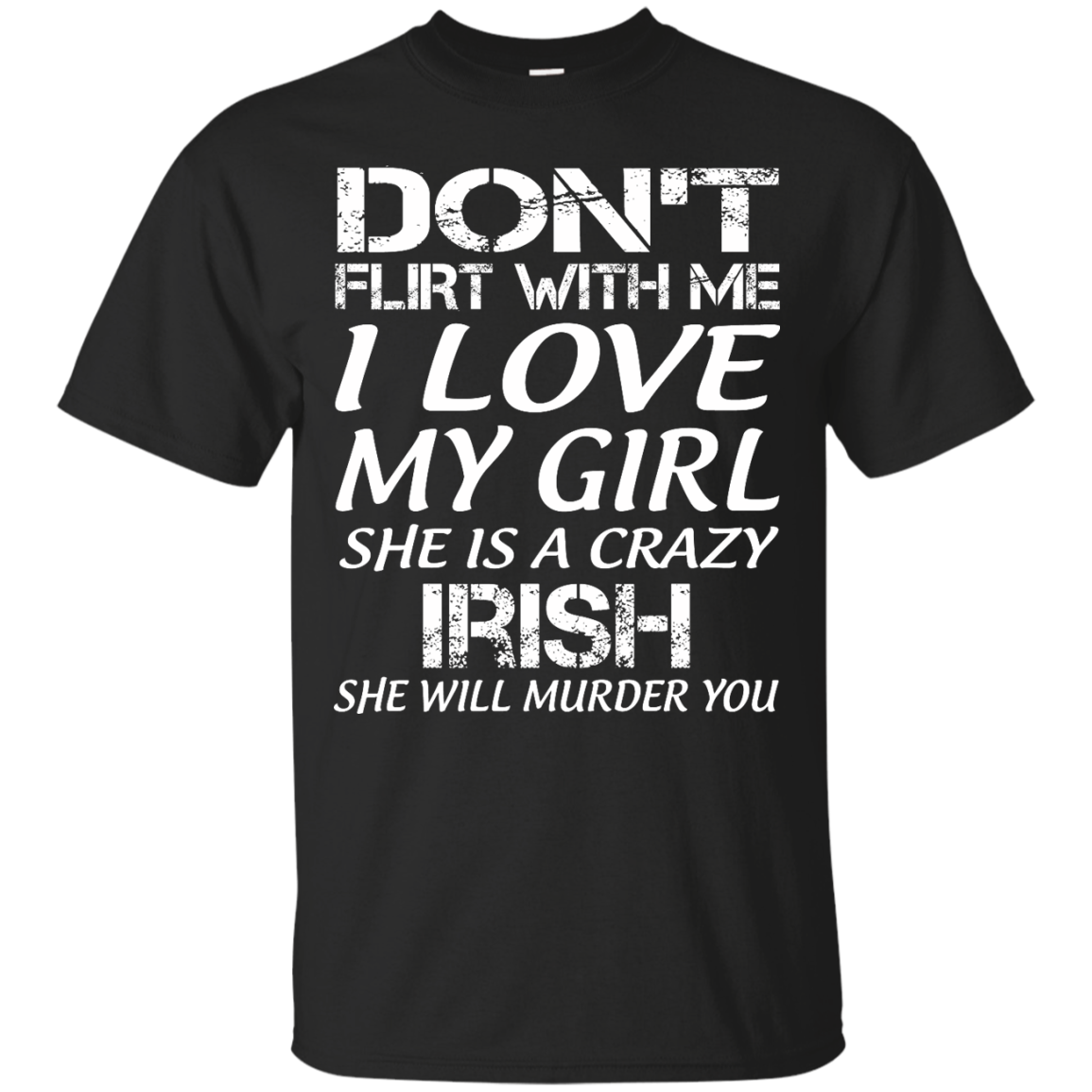 Don't flirt with ... http://99promocode.com/products/dont-flirt-with-me-i-love-my-girl-she-is-a-crazy-irish-she-will-murder-you?utm_campaign=social_autopilot&utm_source=pin&utm_medium=pin Don't flirt with ...