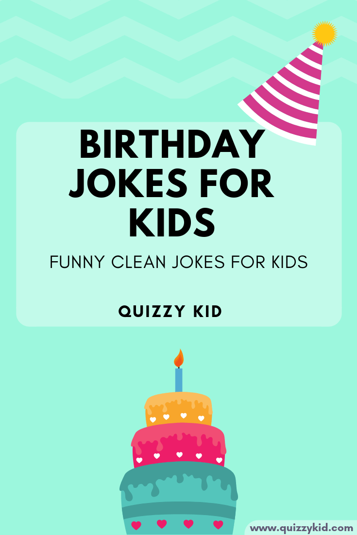 Happy Birthday Jokes Quizzy Kid Birthday Jokes Funny Birthday Jokes Jokes For Kids