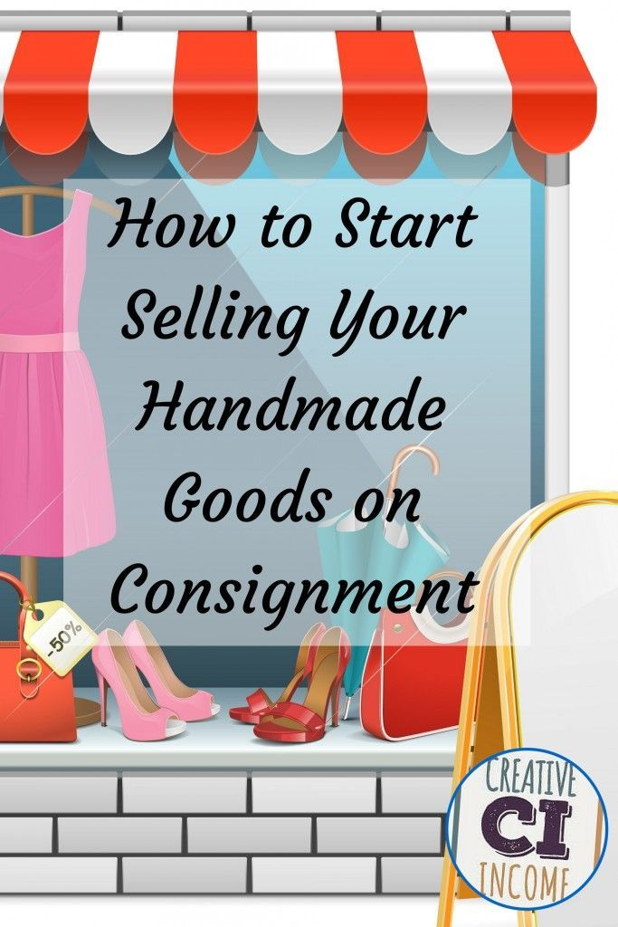 Creative Business Tips How To Start Ing Your Handmade Goods On Consignment