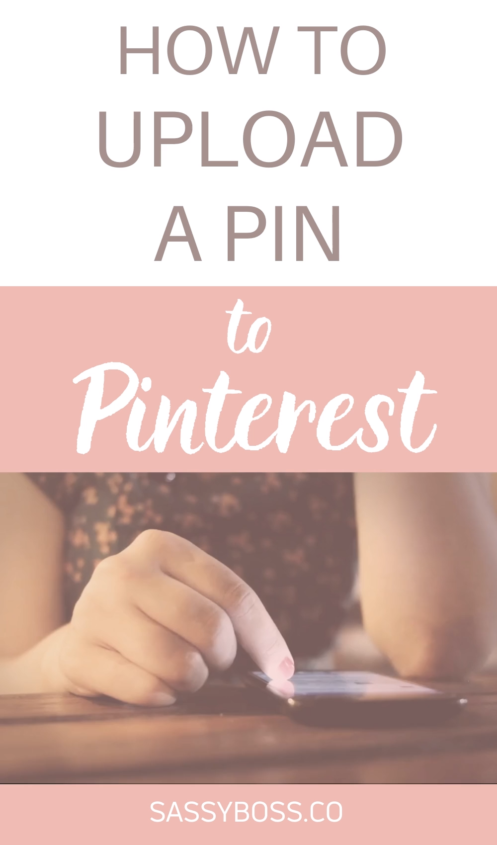 How to Upload a Pin to Pinterest (3 different ways