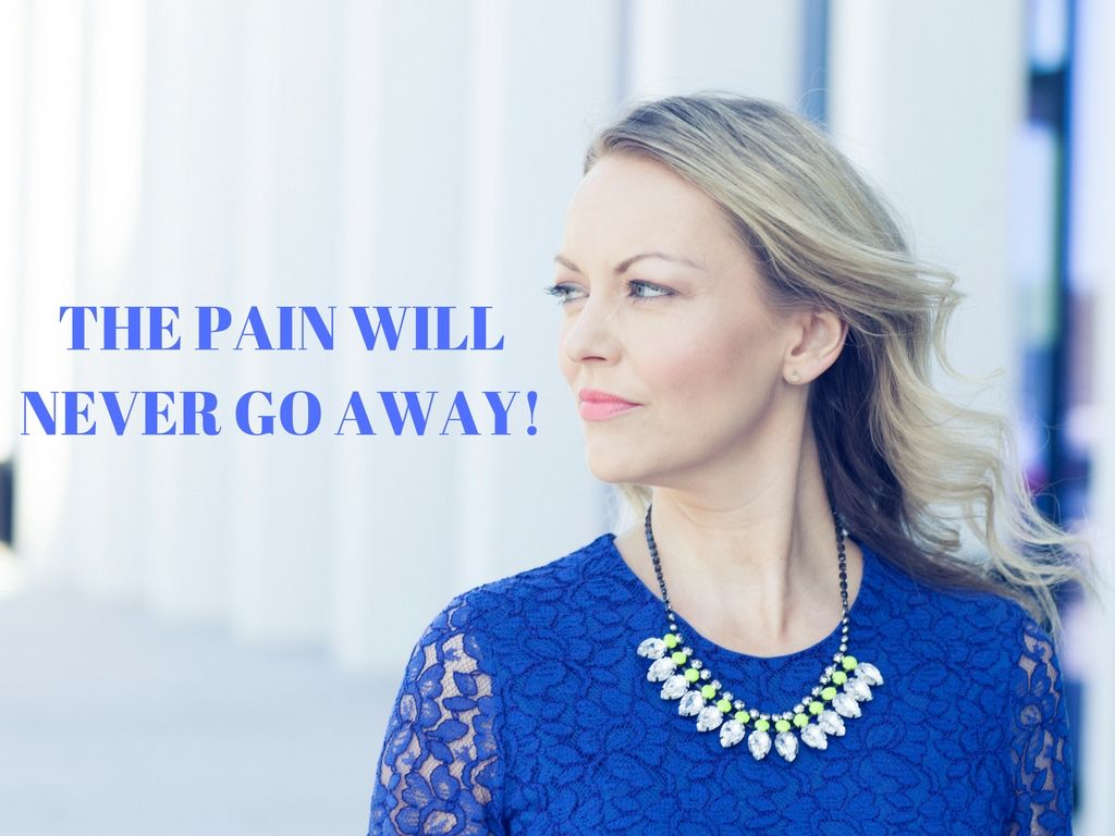 The pain will never go away. Read my latest blog post!