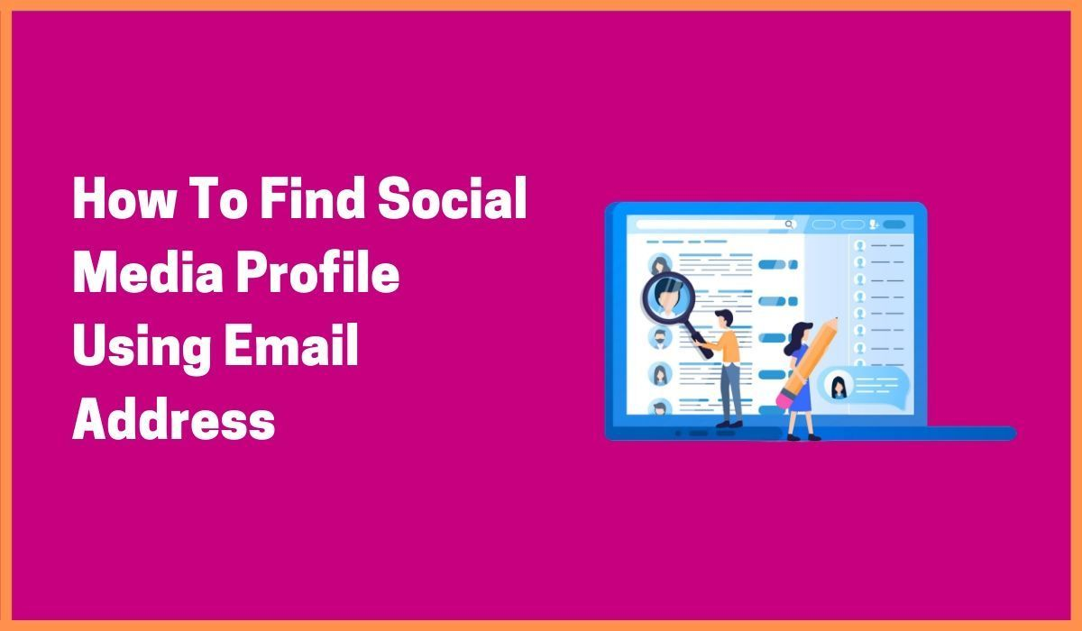 Apply These Tools And Techniques To Find Social Media Profile By Email Address Social Media Management Tools Social Media Social Media Search