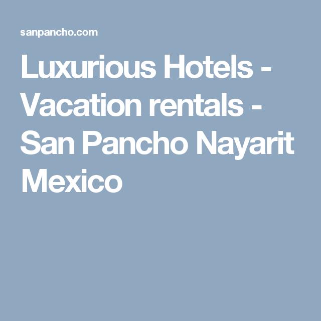 Luxurious #Hotels - Vacation rentals - #SanPancho #Nayarit #Mexico