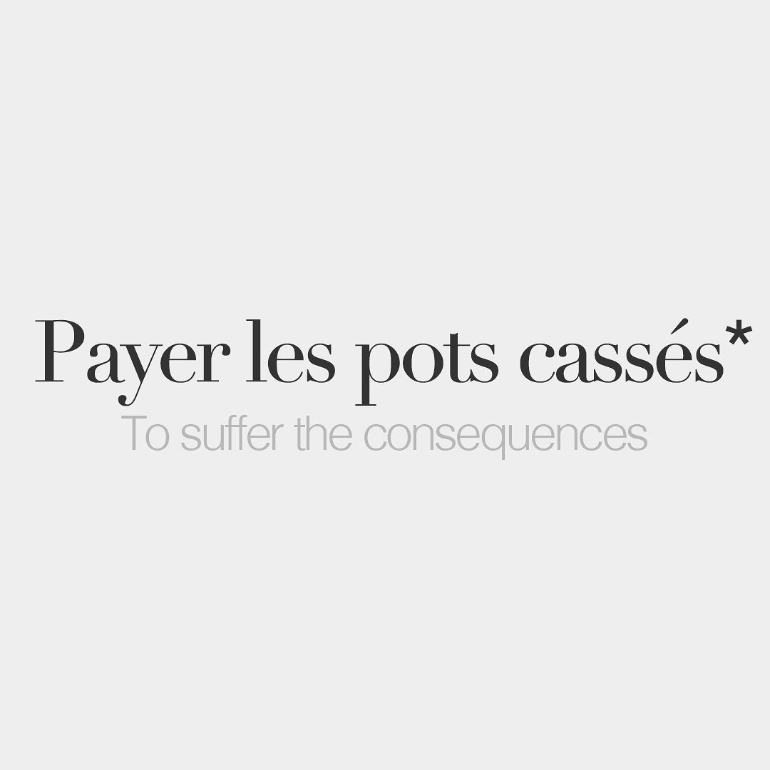 Literal Meaning To Pay For The Broken Pots French French Words
