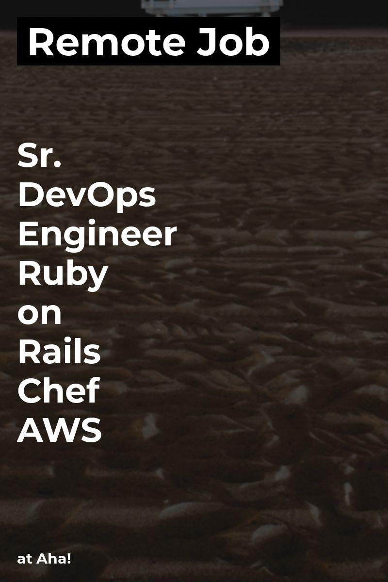 Remote Sr. DevOps Engineer [Ruby on Rails Chef AWS] at