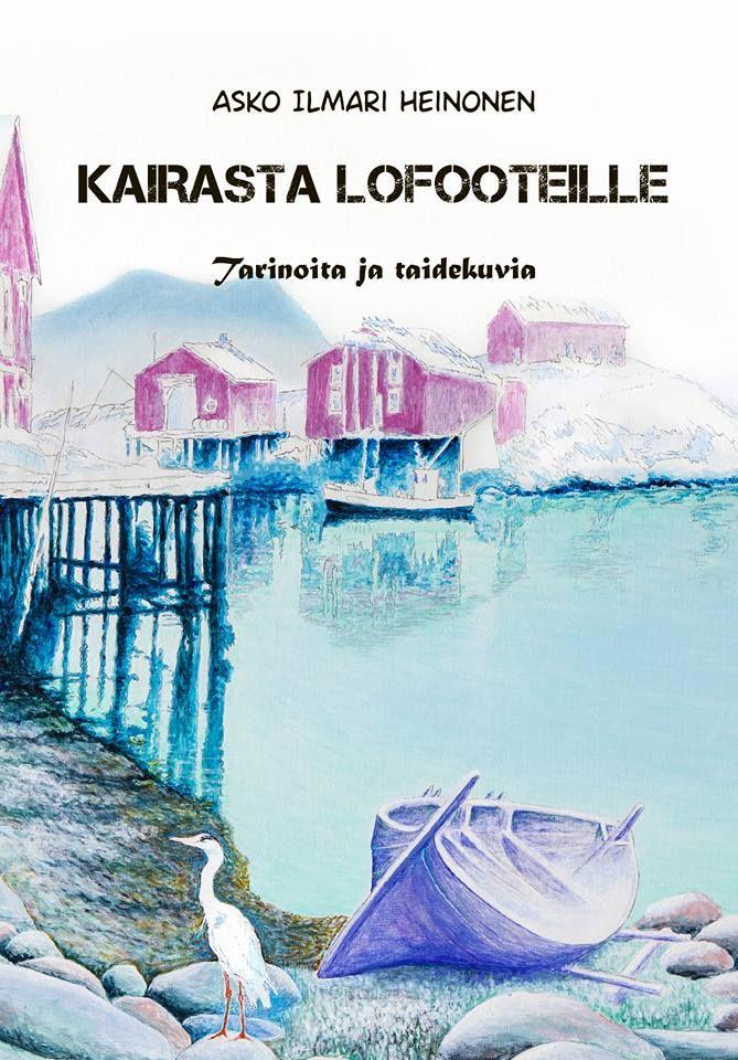 Tekijöiden päivillä 2016 Asko Ilmari Heinonen, Rovaniemi,  juuri ilmestyneellä teoksellaan Kairasta Lofooteille.