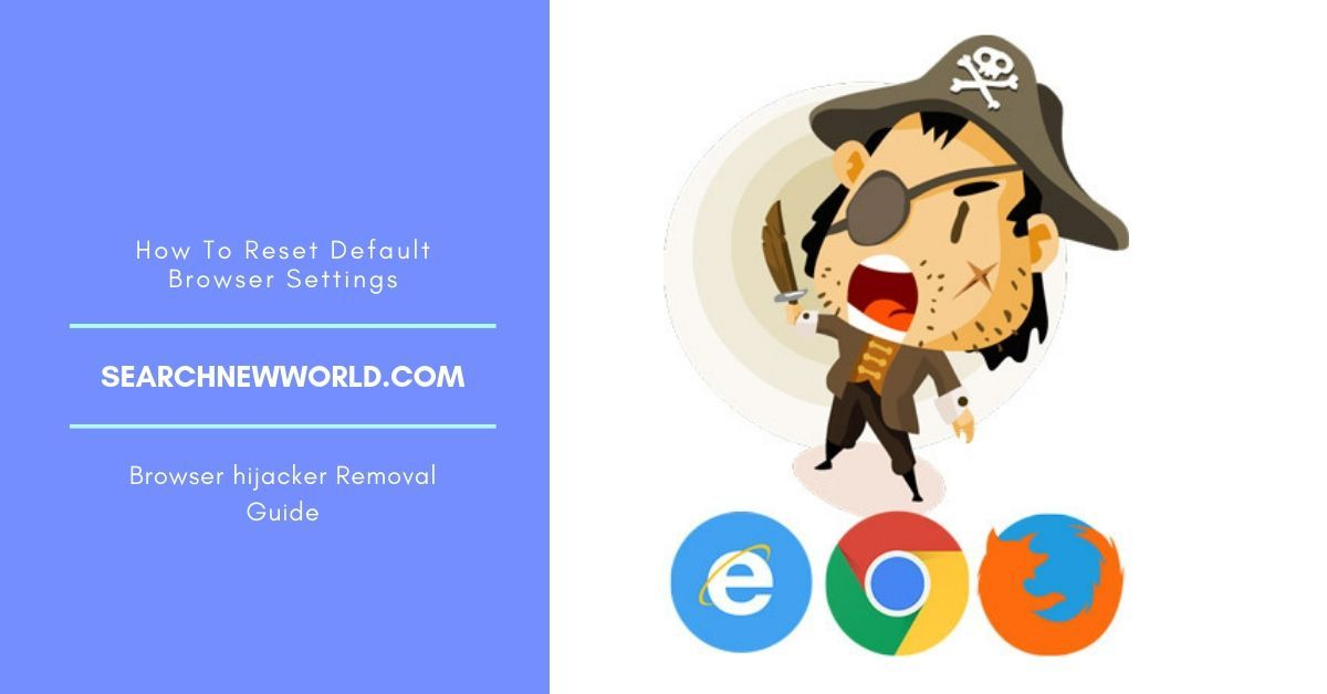 Searchnewworld Com What Is It Searchnewworld Com Is A Browser Hijacker That Redirects User S Search Queries To Questionable Cyber Security Cyber How To Remove