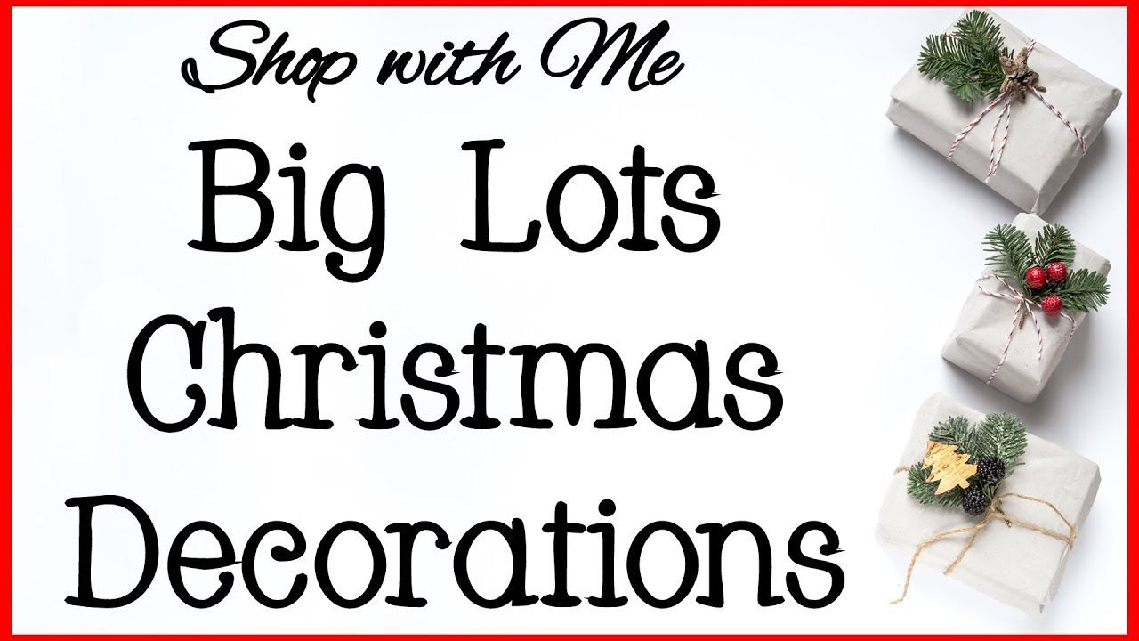 Shop with me at Big Lots for Christmas decorations 2018