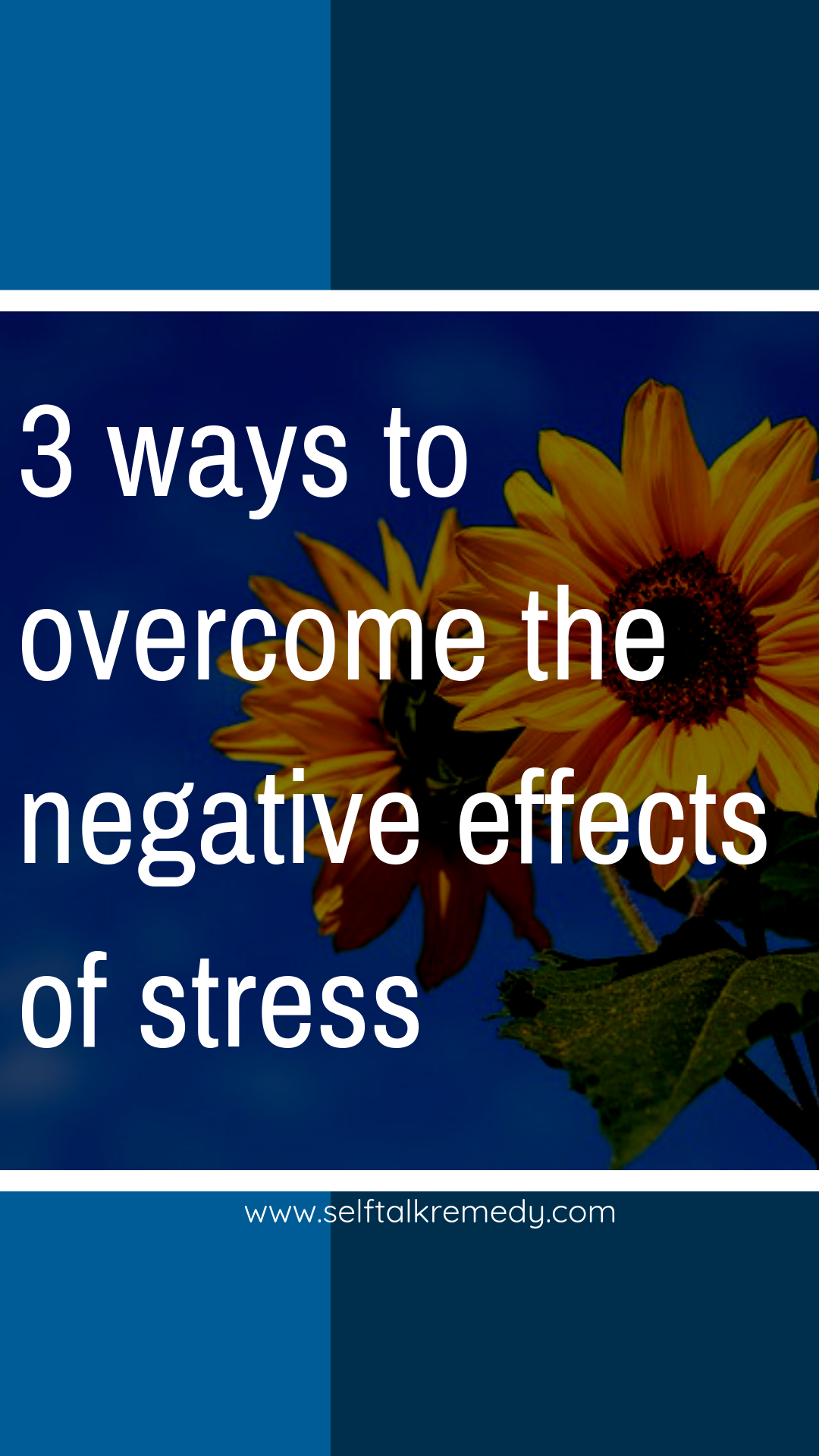 3 Ways To Overcome The Negative Effects Of Stress