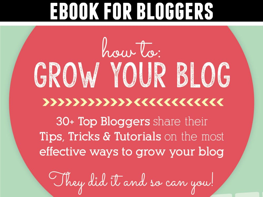 How To Grow Your Blog eBook from The Best Blog Recipes