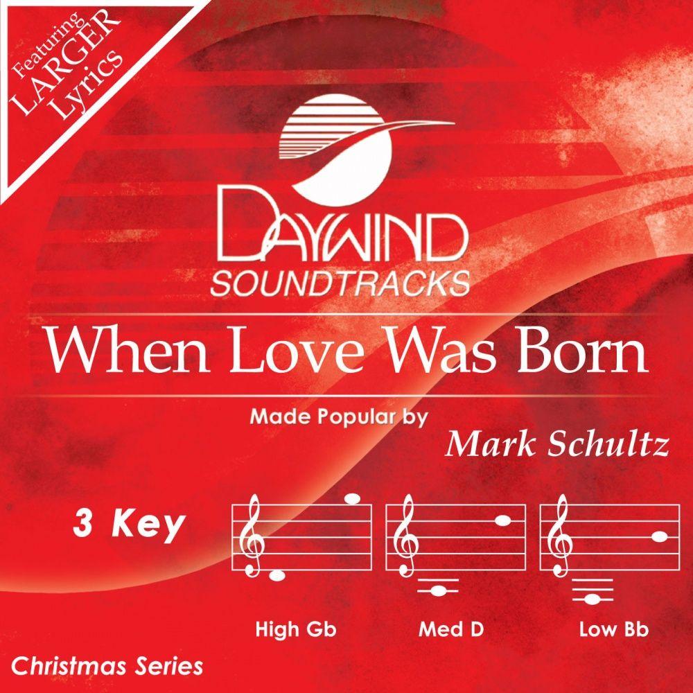 When Love Was Born Mark Shultz (Christian