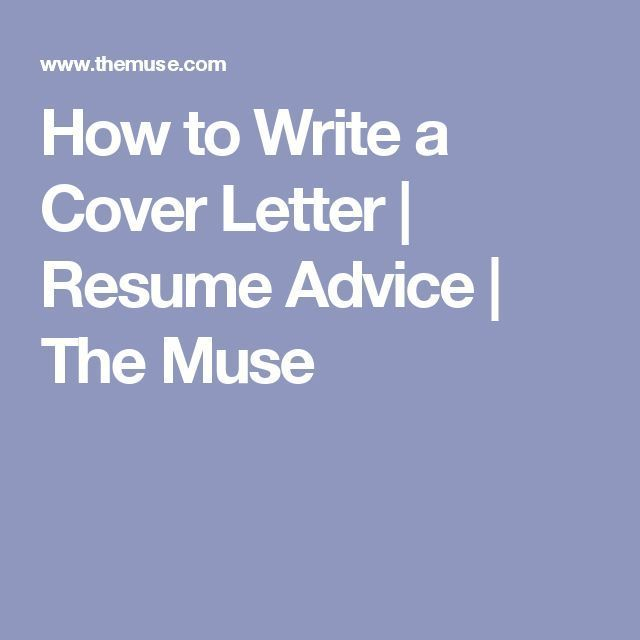 Resume  How to Write a Cover Letter Resume Advice The Muse