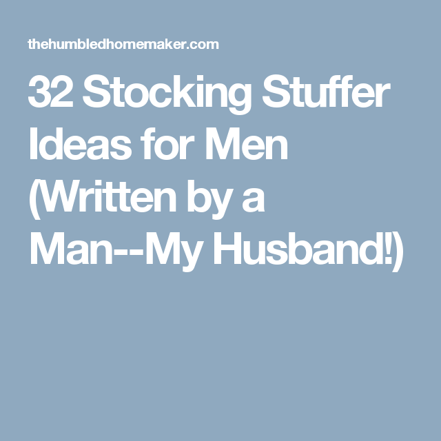 0cac2c54a9f 32 Stocking Stuffer Ideas for Men (Written by a Man--My Husband!)