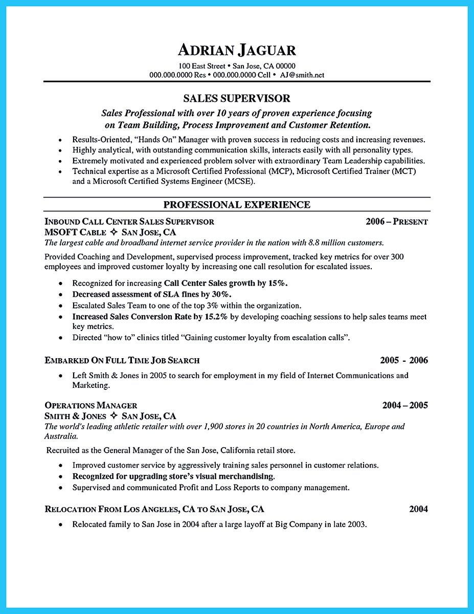 When making call center supervisor resume you should first fill – Sales Supervisor Resume