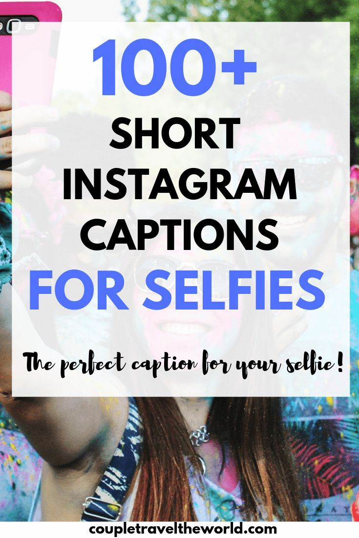 100+ Short Instagram Captions for selfies (to keep your ...