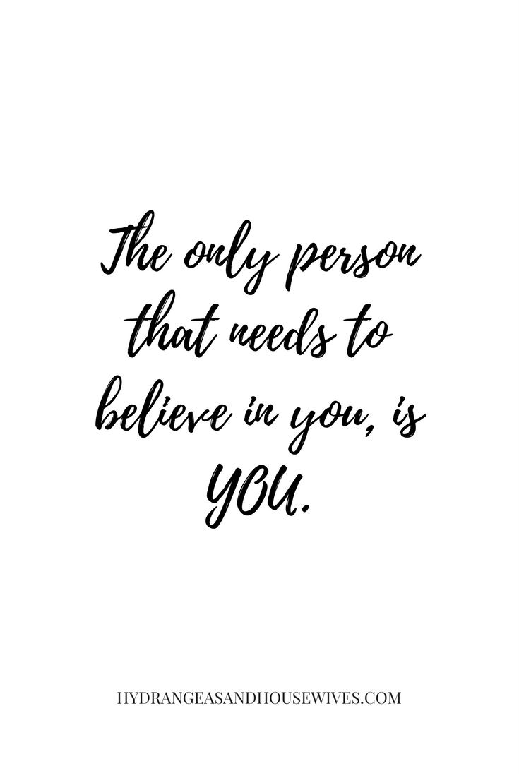 Believe In Yourself You Are The Only One That Needs To Believe In You Be Yourself Quotes Quotes For Kids Inspirational Words