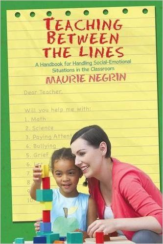 Teaching Between the Lines: A Handbook For Handling Social-Emotional Situations In The Classroom: Maurie Negrin: 9781514401811: Amazon.com: Books