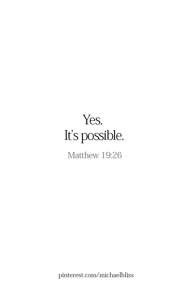 """Matthew 19:26 - Jesus looked at them and said, """"With man this is impossible, but with God all things are possible.""""  #churchsource #bibleverses"""