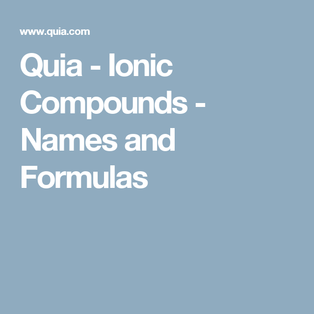 Quia - Ionic Compounds - Names and Formulas | General Chemistry ...