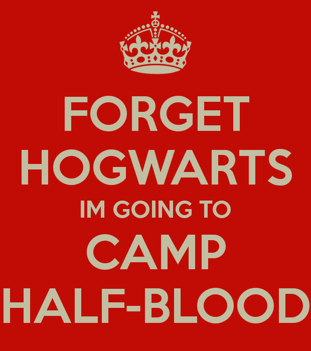 Calm And Cool In Chevy Chase In 2019: FORGET HOGWARTS IM GOING TO CAMP HALF-BLOOD