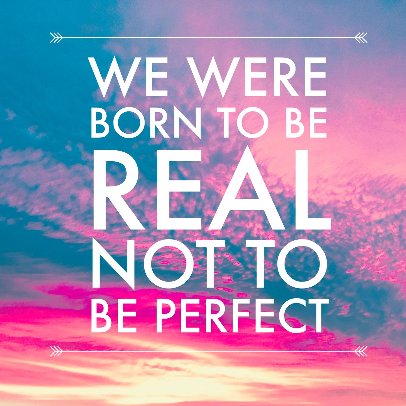 Image result for you were born to be real not perfect""