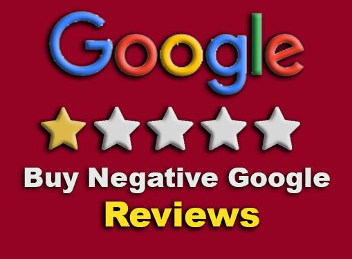 Buy Negative Google Reviews Buy Bad Google Reviews Google Reviews Business Reviews Negativity