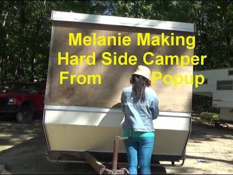 Melanie Turning Her Popup Camper Into Hard Side Camper Popup