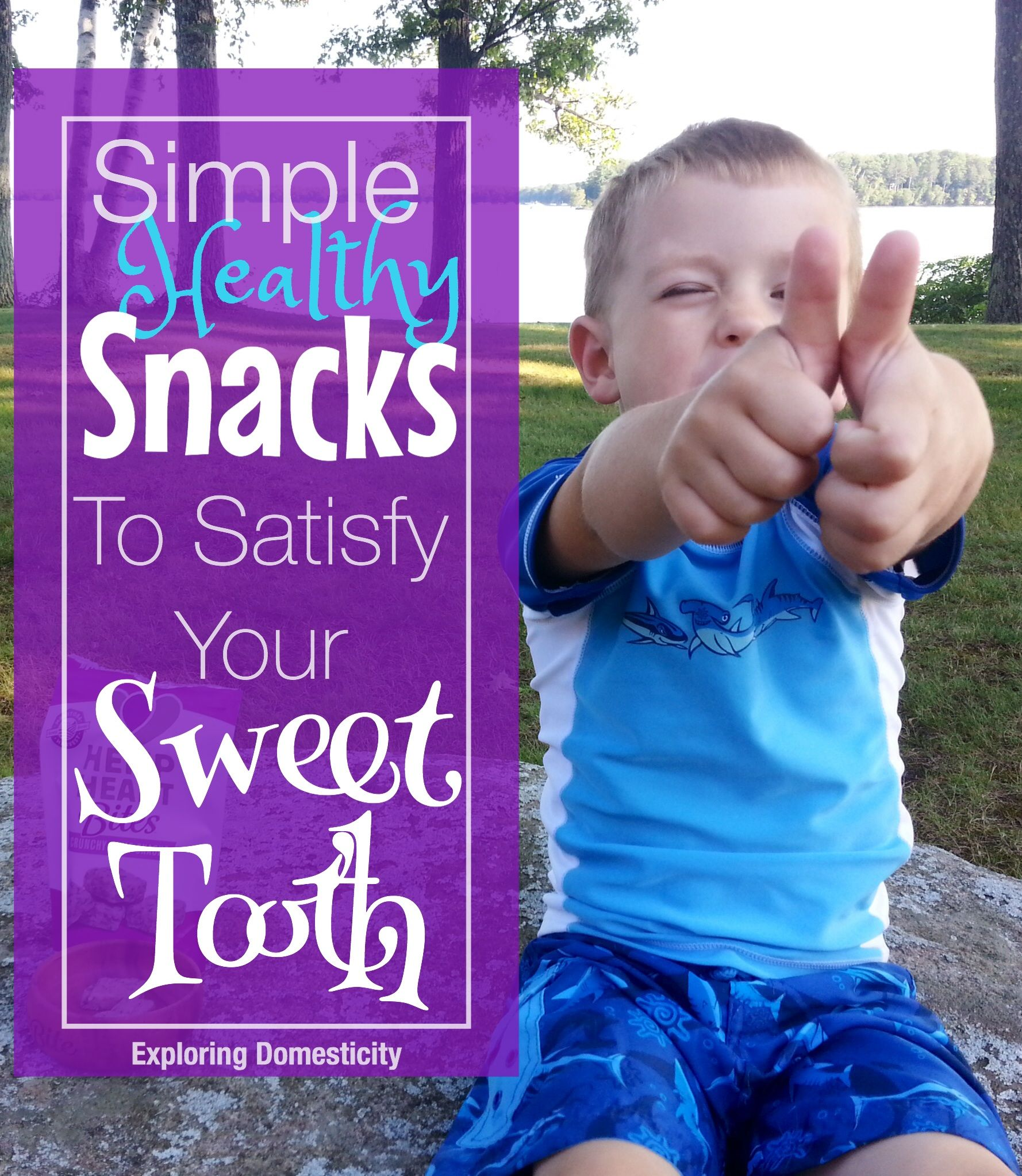 Simple Snacks To Satisfy Your Sweet Tooth