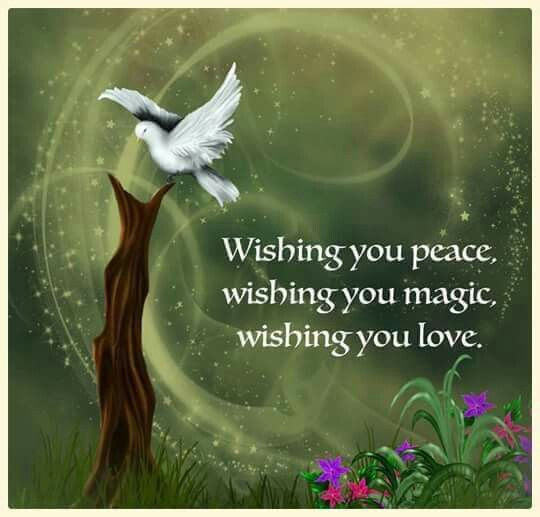 Wishing You Peace Magic And Love Positive Inspiration Peace And Love Good Thoughts