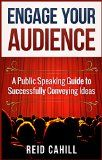 Free Kindle Book -  [Education & Teaching][Free] Engage Your Audience: A Public Speaking Guide to Successfully Conveying  Ideas Check more at http://www.free-kindle-books-4u.com/education-teachingfree-engage-your-audience-a-public-speaking-guide-to-successfully-conveying-ideas/