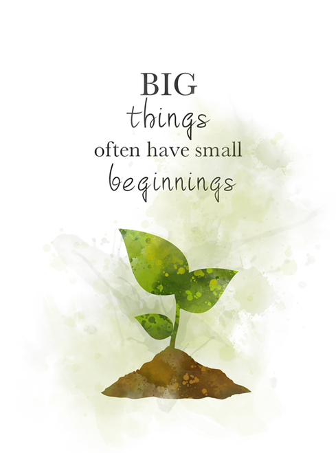 Big Things Small Beginnings Quote ART PRINT Plant, Inspirational, Gift, Wall Art, Home Decor