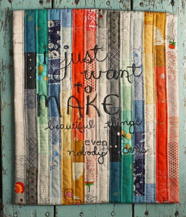 I just want to make beautiful things even if nobody cares mini quilt by Blue Elephant Stitches