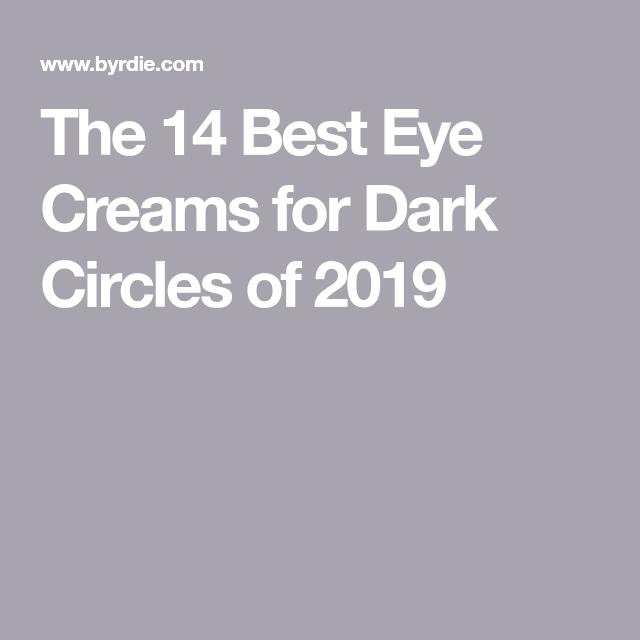 14 Eye Creams That Will Knock Out Dark Circles #darkcircle