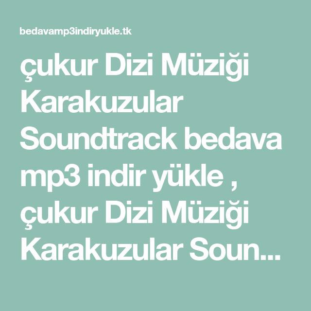 Cukur Dizi Muzigi Karakuzular Soundtrack Bedava Mp3 Indir Yukle Cukur Dizi Muzigi Karakuzular Soundtrack Cepten Ucretsiz Indir Cukur Dizi Muzi Soundtrack Mp3