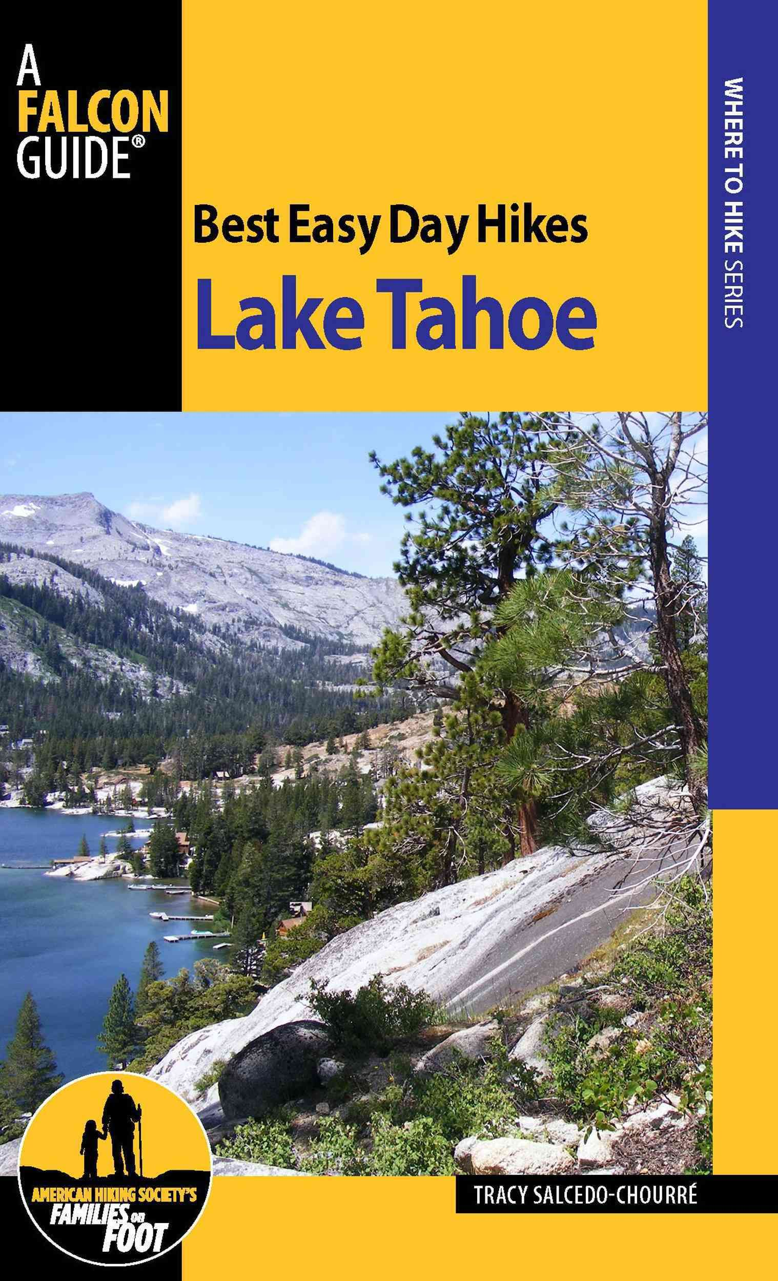 Best Easy Day Hikes Lake Tahoe Paperback Overstock Com Shopping The Best Deals On General Tahoe Trip Lake Tahoe Hotels Best Hikes