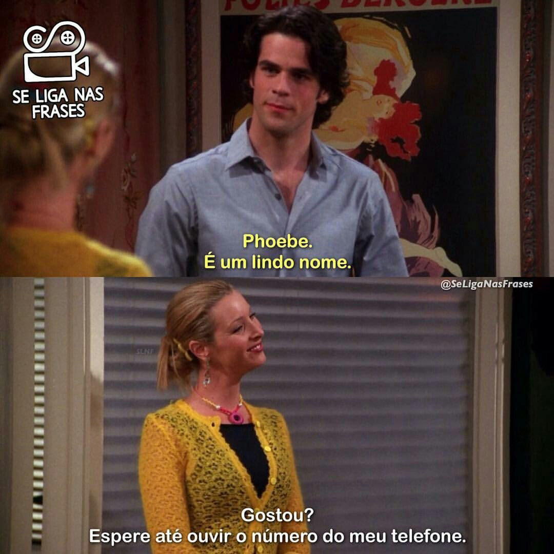 Phoebs é A Melhor Frases Friends Series Citações Friends Citações De Filmes Friends Em Portugues