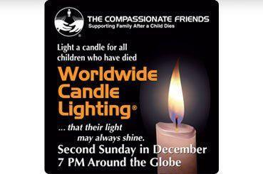 The Compassionate Friends Worldwide Candle Lighting unites family and friends around the globe in lighting candles for one hour to honor and remember children who have died at any age for any cause