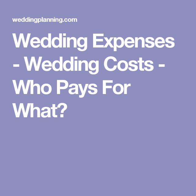 Wedding Expenses Costs Who Pays For What