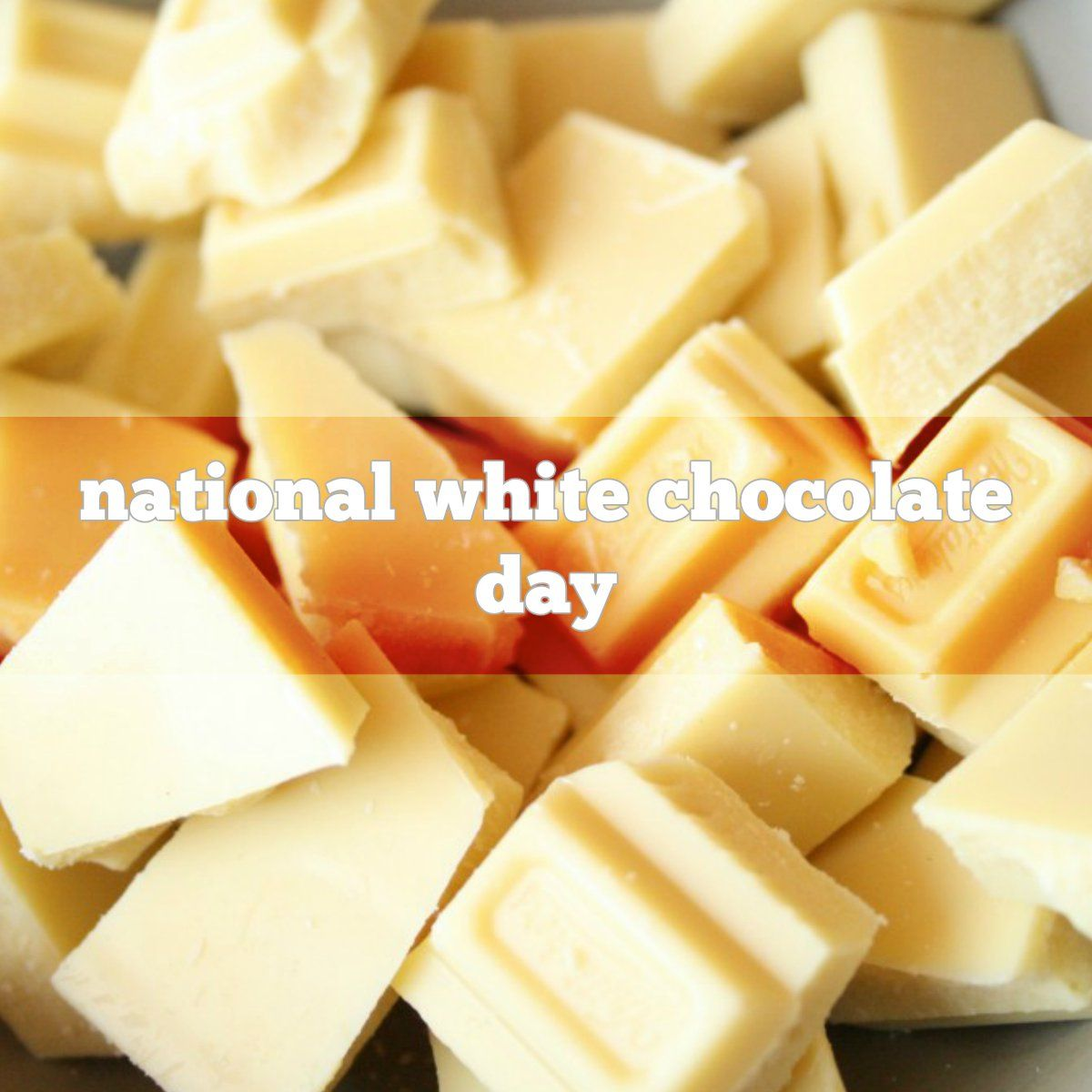 September 22 Is National White Chocolate Day Chocolate Day White Chocolate Chocolate