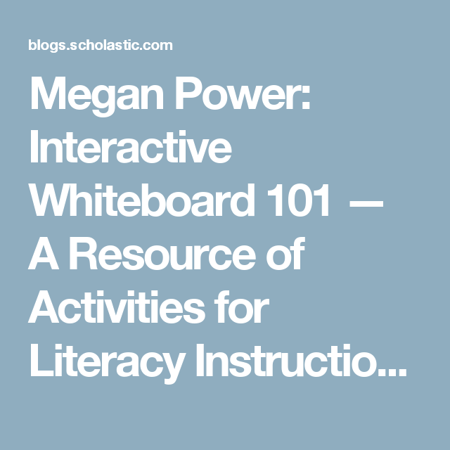 Megan Power: Interactive Whiteboard 101 — A Resource of Activities for Literacy Instruction | Top Teaching