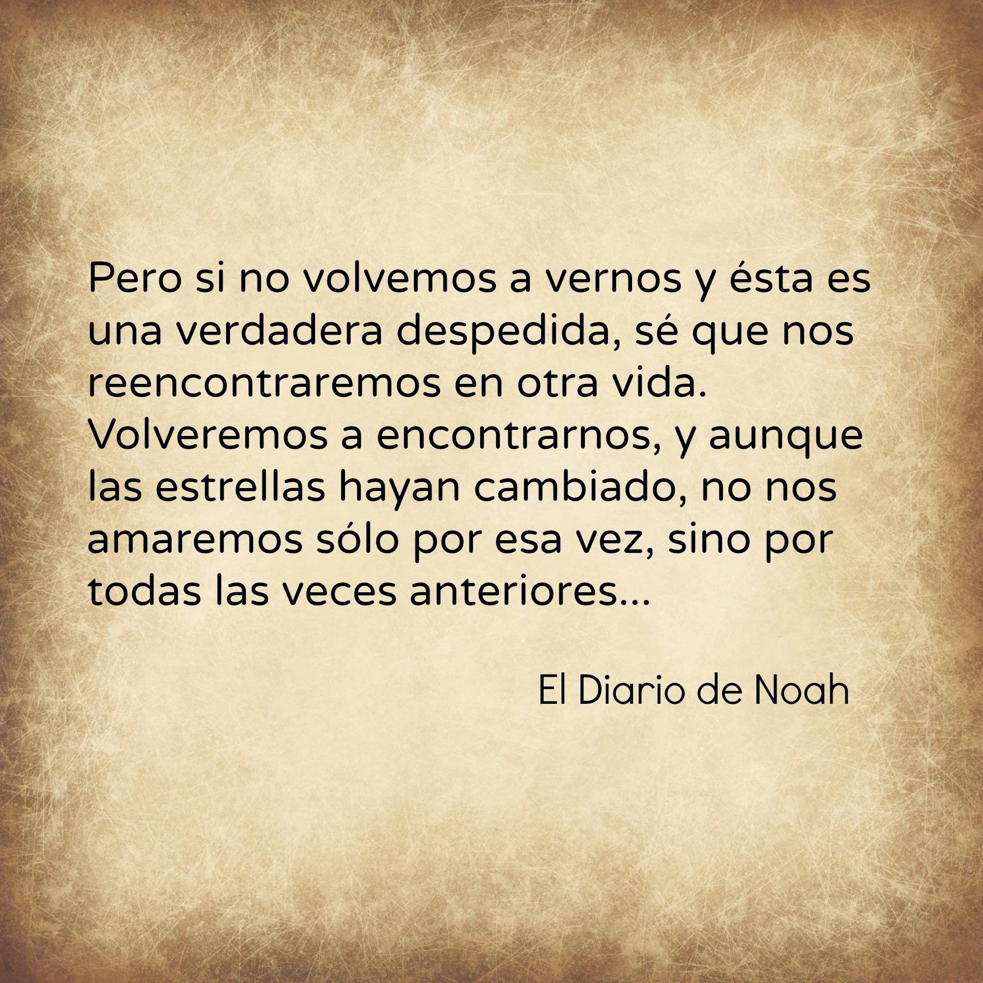 Nosaremos por todas las veces anteriores El Diario de Noah Frases De DespedidaFrases De AmorFrase