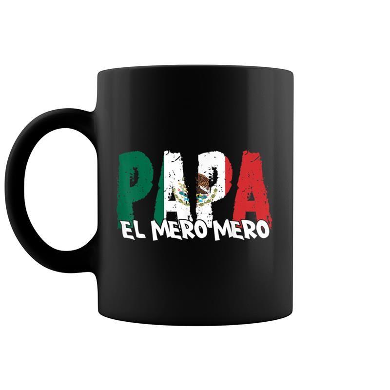 Mens Feliz Dia Papa  El Mero Mero Dia Del Padre Funny Coffee Mug 11 Oz